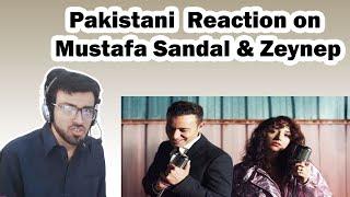 Pakistani Reaction on Mod - Mustafa Sandal, Zeynep Bastık | Arslan Naseer's reaction.mp3