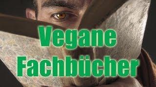 Vegan Leben mit dem nötigen Fachwissen (Vegane Fachbücher) [VEGAN]