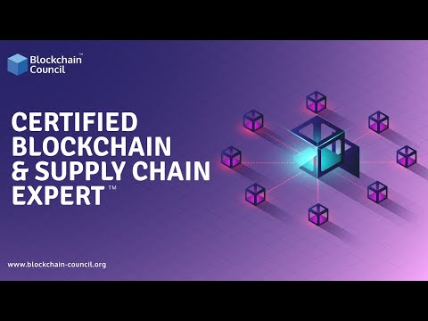 Introduction to Certified Blockchain & Supply Chain Professional™| Blockchain Council