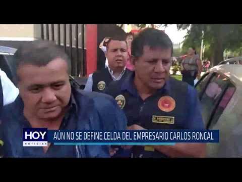 Chiclayo : Aún no se define celda del empresario Carlos Roncal