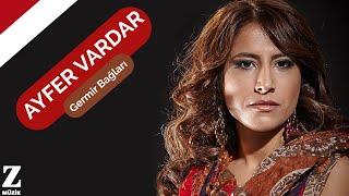 Ayfer Vardar - Germir Bağları [ Ayrılığın Acısı 2014 © Z Müzik ]