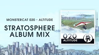 Monstercat 020 - Altitude (Stratosphere Album Mix) [1 Hour of Electronic Music]