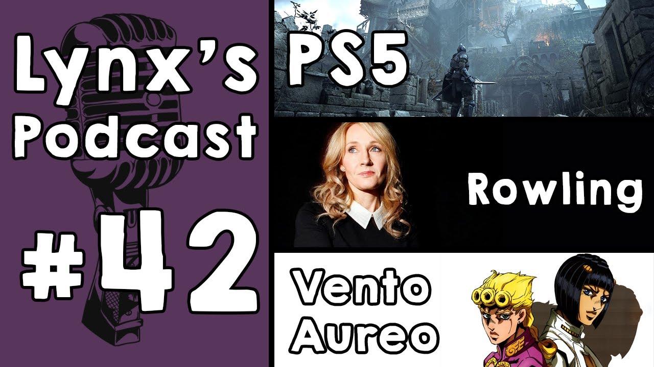 Lynx's Podcast #42 - Se viene la PS5 | J.K. Rowling, otra vez... | Jojo's Vento Aureo