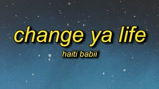 Haiti Babii - Change Ya Life (Lyrics)