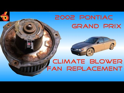 2002 Pontiac Grand Prix Blower Motor Replacement Guide/DIY