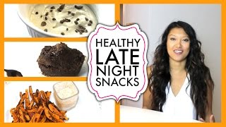 3 Healthy Late Night Snack Ideas