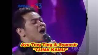(0,98)    Ayu Ting Ting & Syamsir  : CUMA KAMU - Lagu Dangdut Lama Cipt  Rhoma Irama