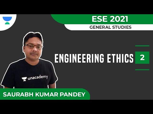 Engineering Ethics - 2 | General Studies | ESE 2021 | Saurabh Kumar Pandey