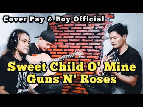 SWEET CHILD O' MINE – Guns N' Roses ll COVER Pay & Boy Official