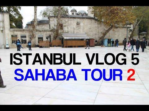 SAHABA TOUR 2 (ISTANBUL VLOG 5)
