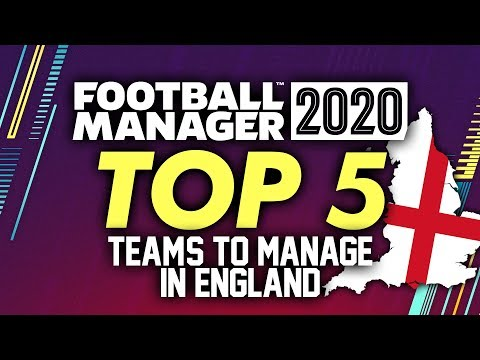 TOP 5 English Teams To Manage In Football Manager 2020 | FM20 Gameplay