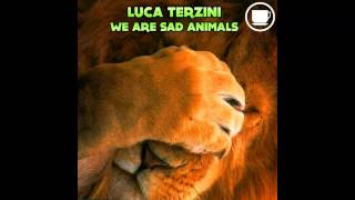Luca Terzini - We Are Sad Animals