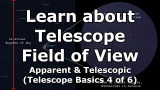 This video about the basics of telescopes discusses field of view, ...