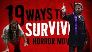 19 Ways To Survive A Horror Movie: Deliver Us From Evil Edition