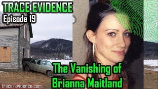 Trace Evidence - 019 - The Vanishing of Brianna Maitland