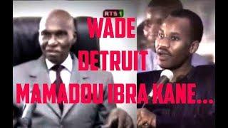 Abdoulaye wade détruit mamadou ibra kane et babacar justin ndiaye.