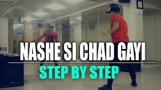 How to Dance Like Ranveer Singh ( Nashe Si Chadh Gayi Step ) Befikre