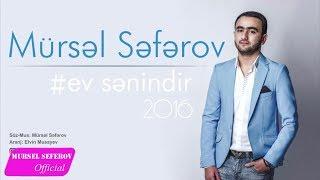 Mursel Seferov - Ev Senindir / 2016 (Audio)