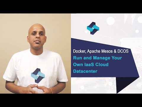 Docker, Apache Mesos & DCOS: Run and Manage Your Own IaaS Cloud Datacenter