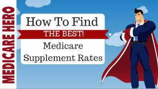 Best Medicare Supplement Plan - How To Find The Lowest Rates!
