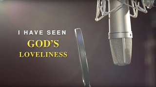 "Christian Music Video ""I Have Seen God's Loveliness"""