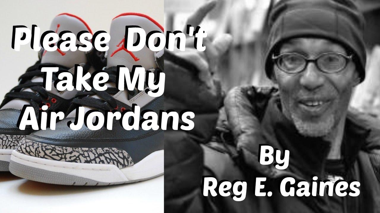 reg e gaines please dont take my air jordans poem