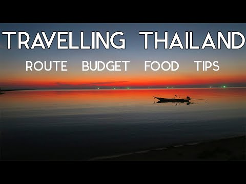 TRAVELLING THAILAND - Route / Budget /Accommodation / Food