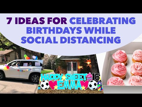 How to Celebrate A Birthday While Social Distancing