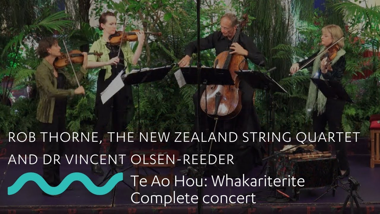 ROB THORNE AND THE NZSQ: Te Ao Hou   This New World - Complete Concert