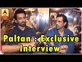 Paltan: Sonu Sood is Not 'Normal Person': Arjun Rampal | ABP News