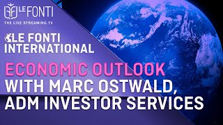 ECONOMIC OUTLOOK WITH MARC OSTWALD, ADM INVESTOR SERVICES
