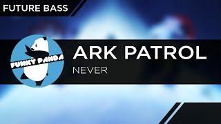 Ark Patrol - Never