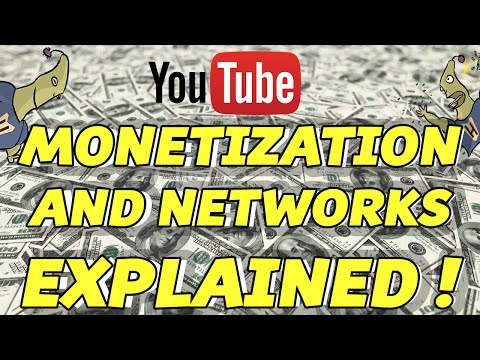 Youtube: MONETIZATION AND NETWORKS EXPLAINED !