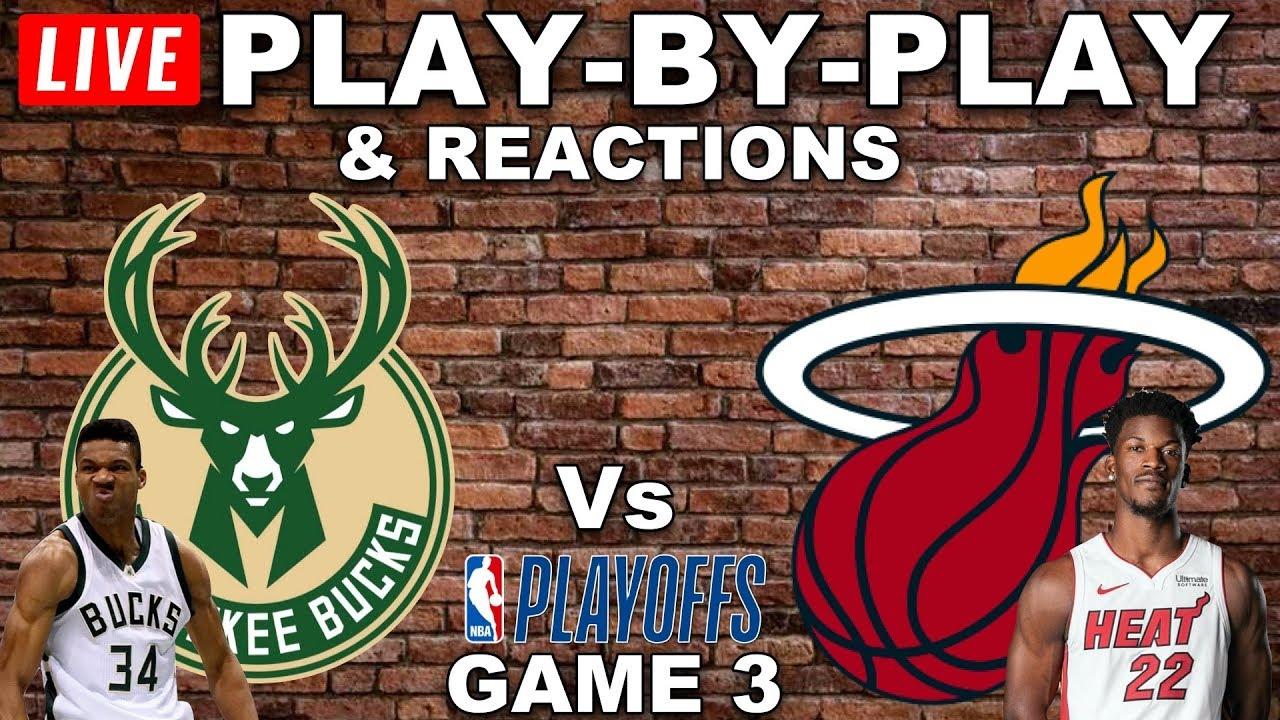 Milwaukee Bucks vs Miami Heat Game 3 Live Play-By-Play ...