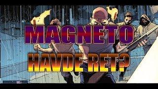 Havde magneto ret? | Marvel på Dansk