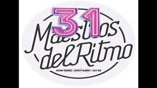 Maestros del Ritmo vol 31 - Official Mix by John Trend, Dirty Nano \u0026 Jay Ko
