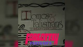 Forgotten Fantasies Live: Tomes & Talismans  Sunday 8/4/19