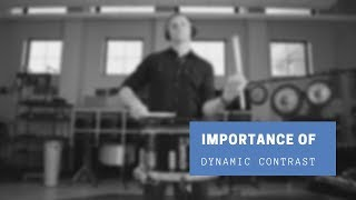 The Importance of Dynamic Contrast and How To Effectively Communicate This Concept To Your Drumline!