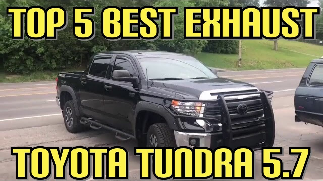 top 5 best exhaust set ups for toyota tundra 5 7l v8