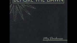 Before the Dawn - My Darkness [Full Album]
