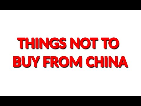 Things To Avoid Buying From China