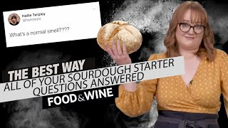 EVERY Sourdough Starter Question Answered By a Pro | The Best Way | Food & Wine