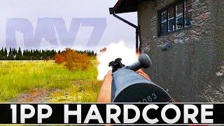 The Hardcore DayZ Experience - DayZ Standalone