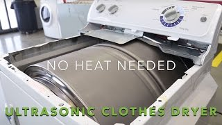 Ultrasonic Clothes Dryer- No Heat Needed