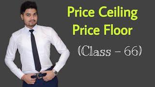 #66, Price Ceiling (Maximum Price)  & Price Floor (Minimum Price)