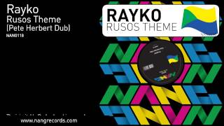 Rayko - Rusos Theme (Pete Herbert Dub)