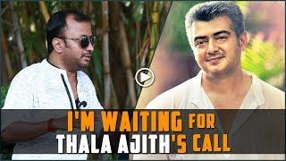 Im waiting for Thala Ajiths Call - Amarkalam Saran Speaks to Galatta | Aayirathil Iruvar