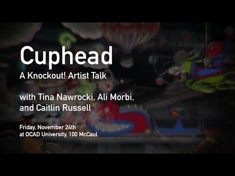 Cuphead - A Knockout! Artist Talk - Nov 24, 2017