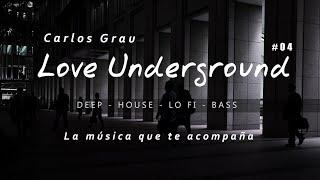 Deep House Mix 2019 · Love Underground · Grau Selection