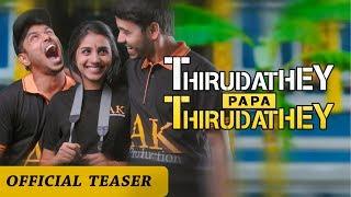 Thirudathey Papa Thirudathey (TPT) Official Teaser #2   Shalini Balasundaram, Saresh D7   Ztish